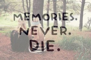 Memories-Never-Die